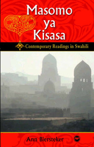 MASAMO YA KISASA: Contemporary Readings in Swahili, by Ann Biersteker