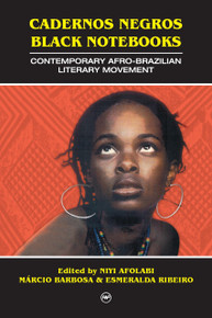 CADERNOS NEGROS/BLACK NOTEBOOKS: Contemporary Afro-Brazilian Literary Movement, Edited by Niyi Afolabi, Márcio Barbosa, & Esmeralda Ribeiro