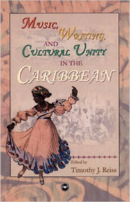 MUSIC, WRITING, AND CULTURAL UNITY IN THE CARIBBEAN, by Tim Reiss
