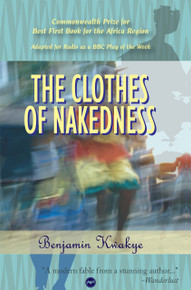 THE CLOTHES OF NAKEDNESS, by Benjamin Kwakye