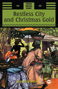 RESTLESS CITY AND CHRISTMAS GOLD, by Cyprian Ekwensi