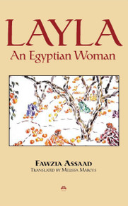 LAYLA: An Egyptian Woman, Written by Fawzia Assaad & Translated by Melissa Marcus