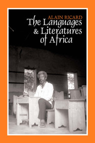 THE LANGUAGES & LITERATURES OF AFRICA, by Alain Ricard