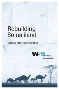 REBUILDING SOMALILAND: Issues and Possibilities, by WSP International
