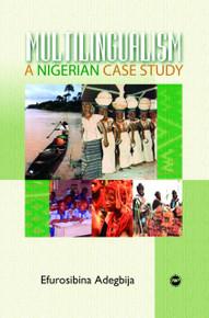 MULTILINGUALISM: A Nigerian Case Study, by Efurosibina Adegbija