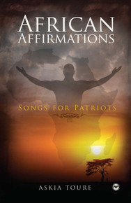 AFRICAN AFFIRMATIONS: Songs for Patriots, by Askia Toure