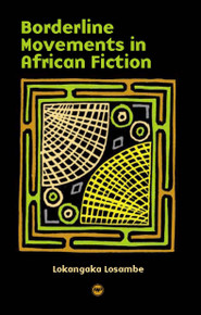 BORDERLINE MOVEMENTS IN AFRICAN FICTION, by Lokangaka Losambe