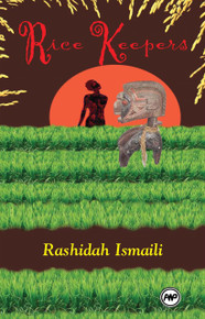RICE KEEPERS: A Play, by Rashidah Ismaili