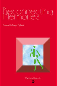 RECONNECTING MEMORIES: Dreams No Longer Deferred, by Mwatabu Okantah