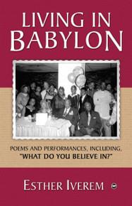 LIVING IN BABYLON, by Esther Iverem