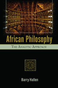 AFRICAN PHILOSOPHY: The Analytic Approach, by Barry Hallen