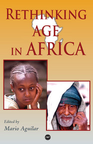 RETHINKING AGE IN AFRICA, Edited by Mario Aguilar