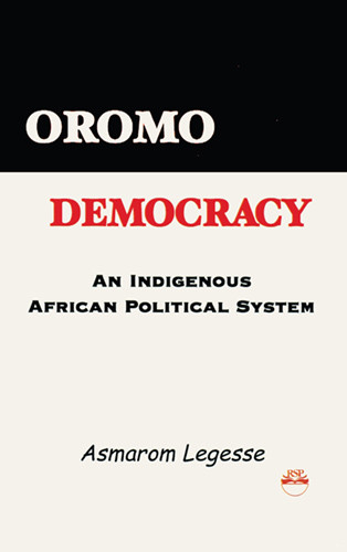 OROMO DEMOCRACY: An Indigenous African Political System, by Asmarom Legesse