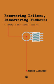 RECOVERING LETTERS, DISCOVERING NUMBERS, by Bernth Lindfors