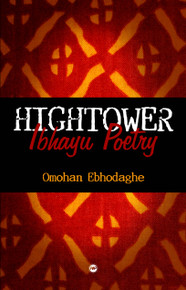 HIGHTOWER: Ibhayu Poetry, by Omohan Ebhodaghe