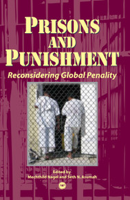 PRISONS AND PUNISHMENT: Reconsidering Global Penality, Edited by Mechthild Nagel and Seth N. Asumah