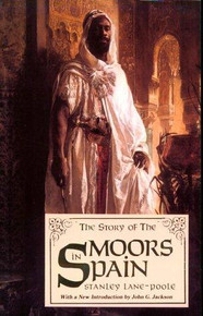 THE STORY OF THE MOORS IN SPAIN, by Stanley Lane-Poole
