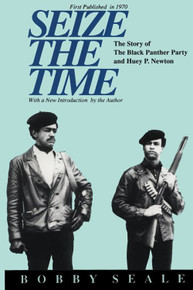 SEIZE THE TIME: The Story of The Black Panther Party and Huey P. Newton, by Bobby Seale