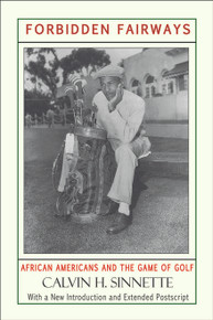 Forbidden Fairways: African Americans and the Game of Golf, by Calvin H. Sinnette, With a New Introduction and Extended Postscript