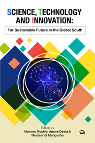 SCIENCE, TECHNOLOGY AND INNOVATION: For Sustainable Future in the Global South, Edited by Mammo Muchie, Amare Desta & Mentesnot Mengesha