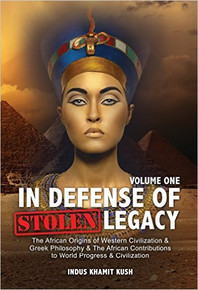 IN DEFENSE OF STOLEN LEGACY, by Indus Khamit Kush