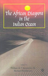 THE AFRICAN DIASPORA IN THE INDIAN OCEAN, by Shihan de S. Jayasuriya & Richard Pankhurst, HARDCOVER
