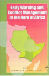 Early Warning and Conflict Management in the Horn of Africa by Cirû Mwaûra and Susanne Schmeidl (HARDCOVER)
