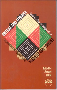 ERITREA AND ETHIOPIA: From Conflict to Cooperation by Amare Tekle (HARDCOVER)