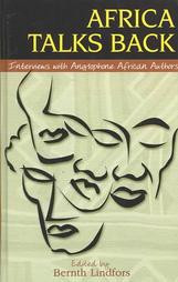 AFRICA TALKS BACK: Interviews with Anglophone African Authors, Edited by Bernth Lindfors, HARDCOVER