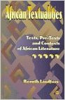 AFRICAN TEXTUALITIES: Texts, Pretexts and Contexts of African Literature, by Bernth Lindfors, HARDCOVER