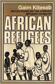 AFRICAN REFUGEES: Reflections on the African Refugee Problem, by Gaim Kibreab, HARDCOVER