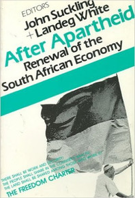 AFTER APARTHEID: Renewal of the South African Economy, Edited by John Suckling and Landeg White
