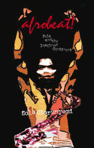 AFROBEAT! Fela and the Imagined Continent, by Sola Olorunyomi, HARDCOVER