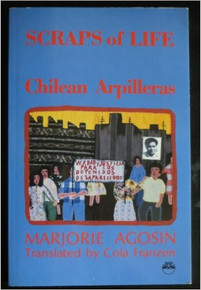 SCRAPS OF LIFE: Chilean Arpilleras by Marjorie Agosin, transl. by Cola Franzen (HARDCOVER)