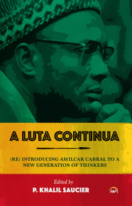 A LUTA CONTINUA: (Re)Introducing Amilcar Cabral to a New Generation of Thinkers