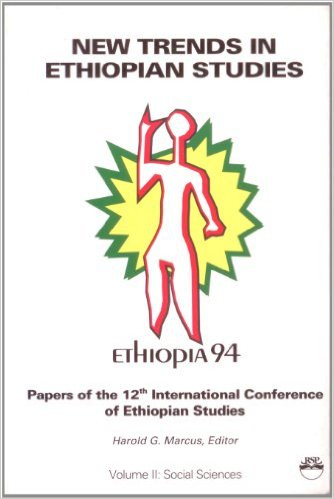 Edit a Product - NEW TRENDS IN ETHIOPIAN STUDIES: Papers of the 12th  International Conference of Ethiopian Studies, Volume II: Social Sciences,  Edited