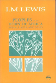 PEOPLES OF THE HORN OF AFRICA: Somali, Afar and Saho by I.M. Lewis (HARDCOVER)