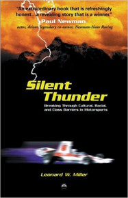 SILENT THUNDER: Breaking Through Cultural, Racial, and Class Barriers in Motorsports, by Leonard W. Miller (HARDCOVER)