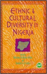 ETHNIC AND CULTURAL DIVERSITY IN NIGERIA by Marcellina U. Okehie-Offoha and Matthew N. O. Sadiku (HARDCOVER)