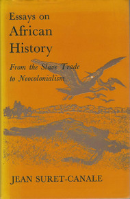 ESSAYS ON AFRICAN HISTORY; From the Slave Trade to Neocolonialism by Jean Suret-Canale (HARDCOVER)