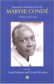 EMERGING PERSPECTIVES ON MARYSE CONDÉ: A Writer of Her Own edited by Sarah Barbour and Gerise Herndon (HARDCOVER)