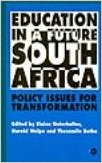 EDUCATION IN A FUTURE SOUTH AFRICA: Policy Issues for Transformation by Elaine Unterhalter, Harold Wolpe and Thozamile Botha (HARDCOVER)
