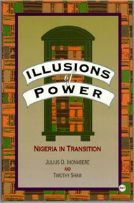 ILLUSIONS OF POWER: NIGERIA IN TRANSITION
