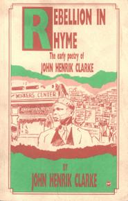 REBELLION IN RHYME by JOHN HENRIK CLARKE