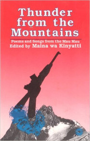 THUNDER FROM THE MOUNTAIN by MAINA WA KINYATTI