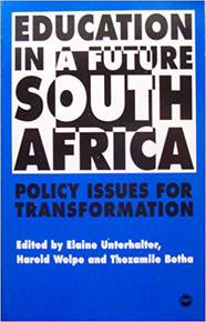 EDUCATION IN A FUTURE SOUTH AFRICA by Elaine Unterhalter and Harold Wolpe