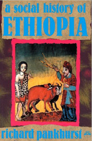 SOCIAL HISTORY OF ETHIOPIA by Richard Pankhurst