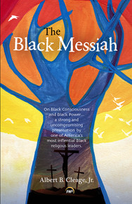 BLACK MESSIAH: On Black Consciousness and Black Power, by Albert B. Cleage, Jr.