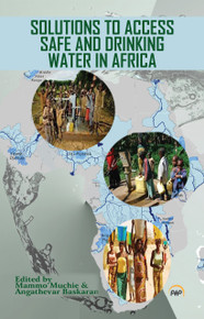 SOLUTIONS TO ACCESS SAFE AND DRINKING WATER, Edited by Mammo Muchie and Angathevar Baskaran (HARDCOVER)