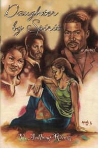 DAUGHTER BY SPIRIT by V. Anthony Rivers